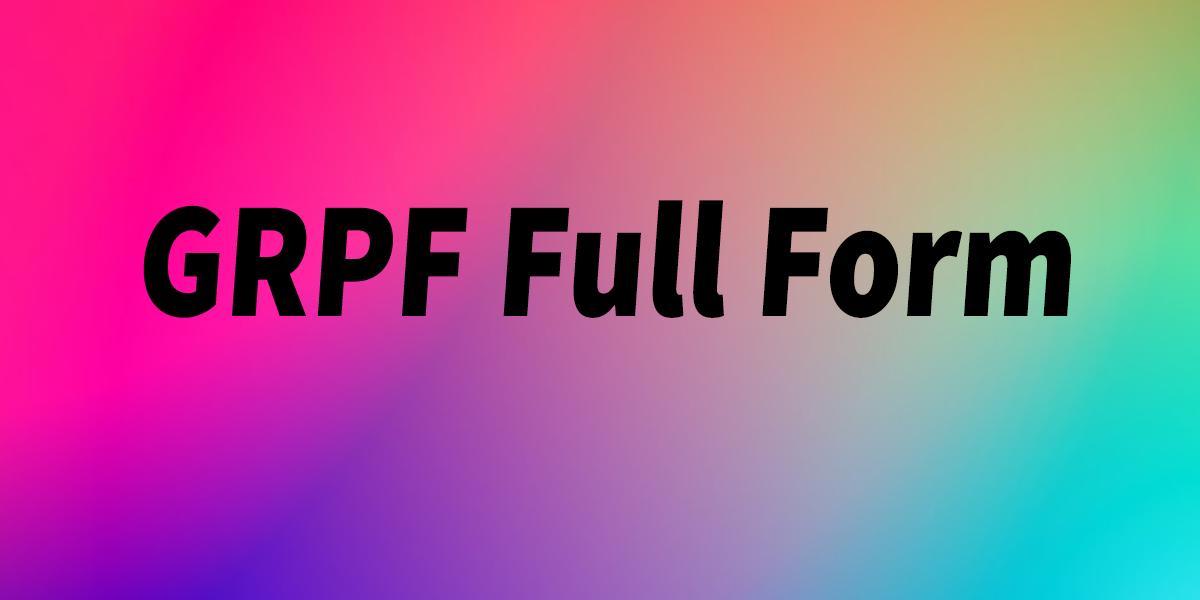 GRPF Full Form