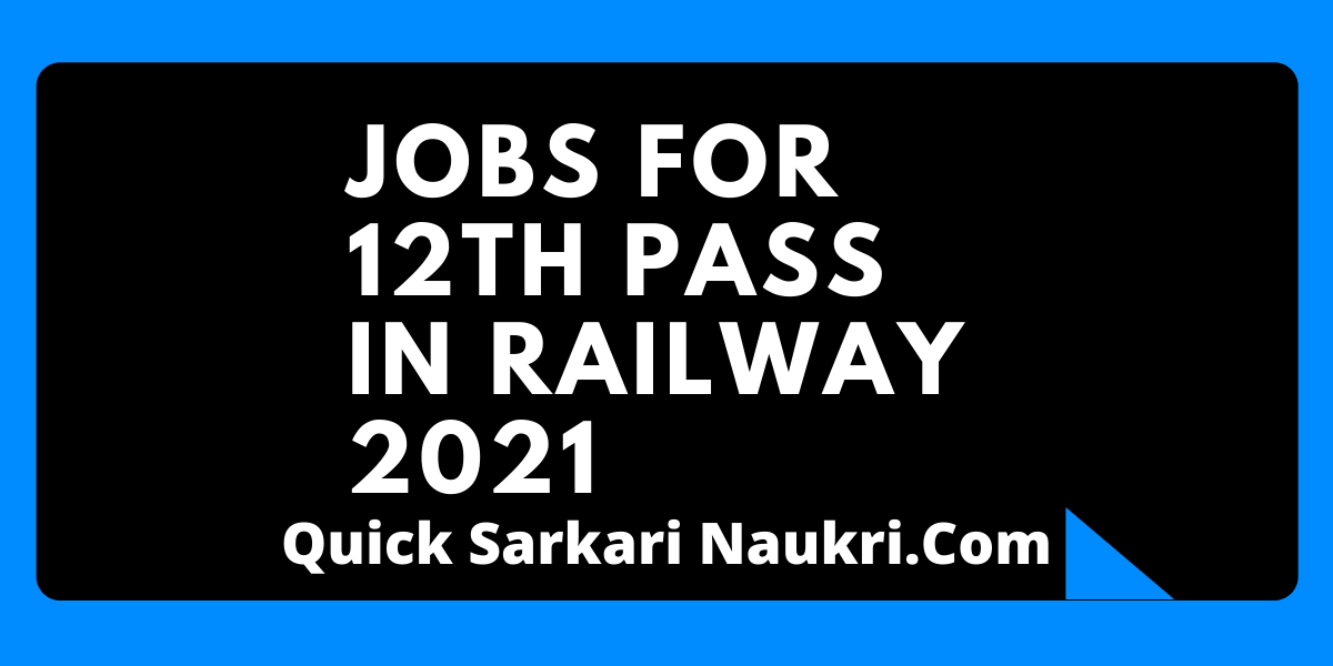 Jobs For 12th Pass In Railway 2021