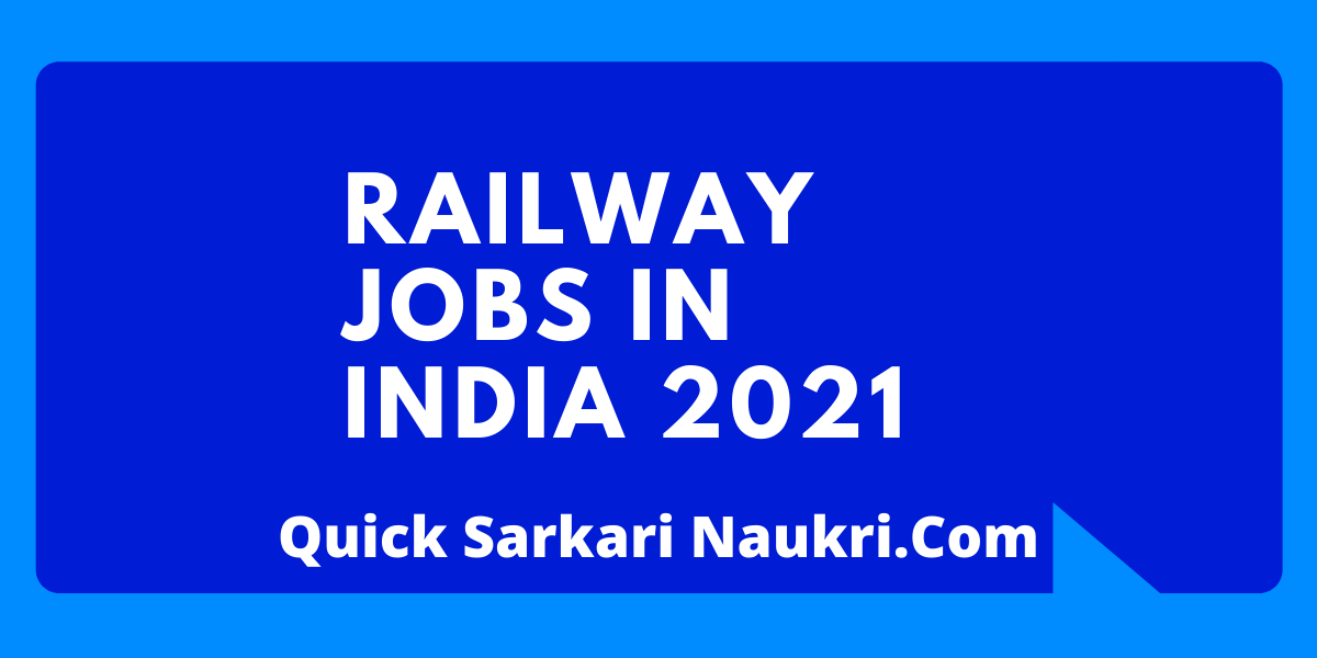 Railway Jobs In India 2021