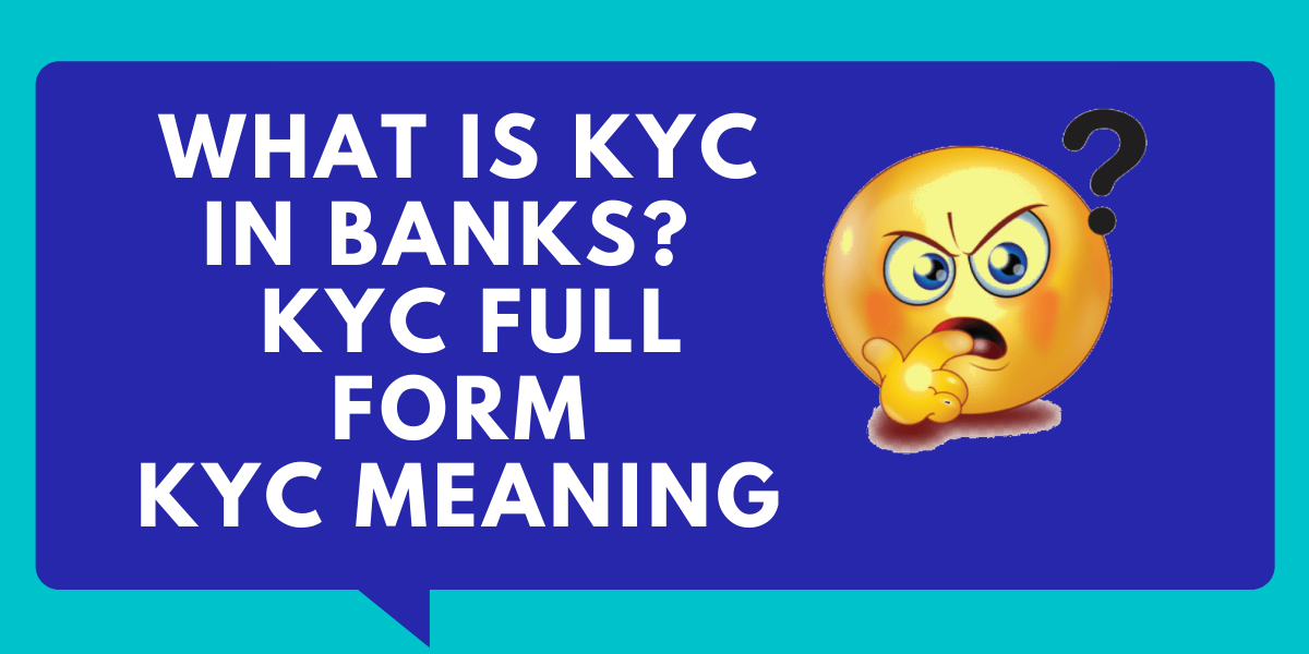 What Is KYC In Banks? | KYC Full Form | KYC Meaning