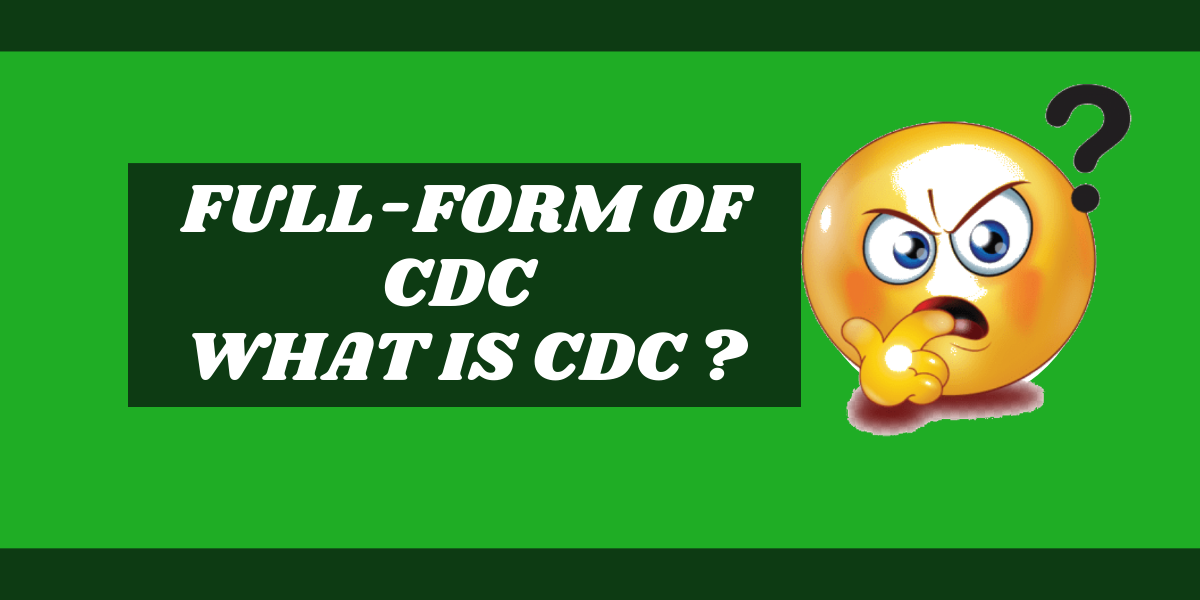 Full Form Of CDC