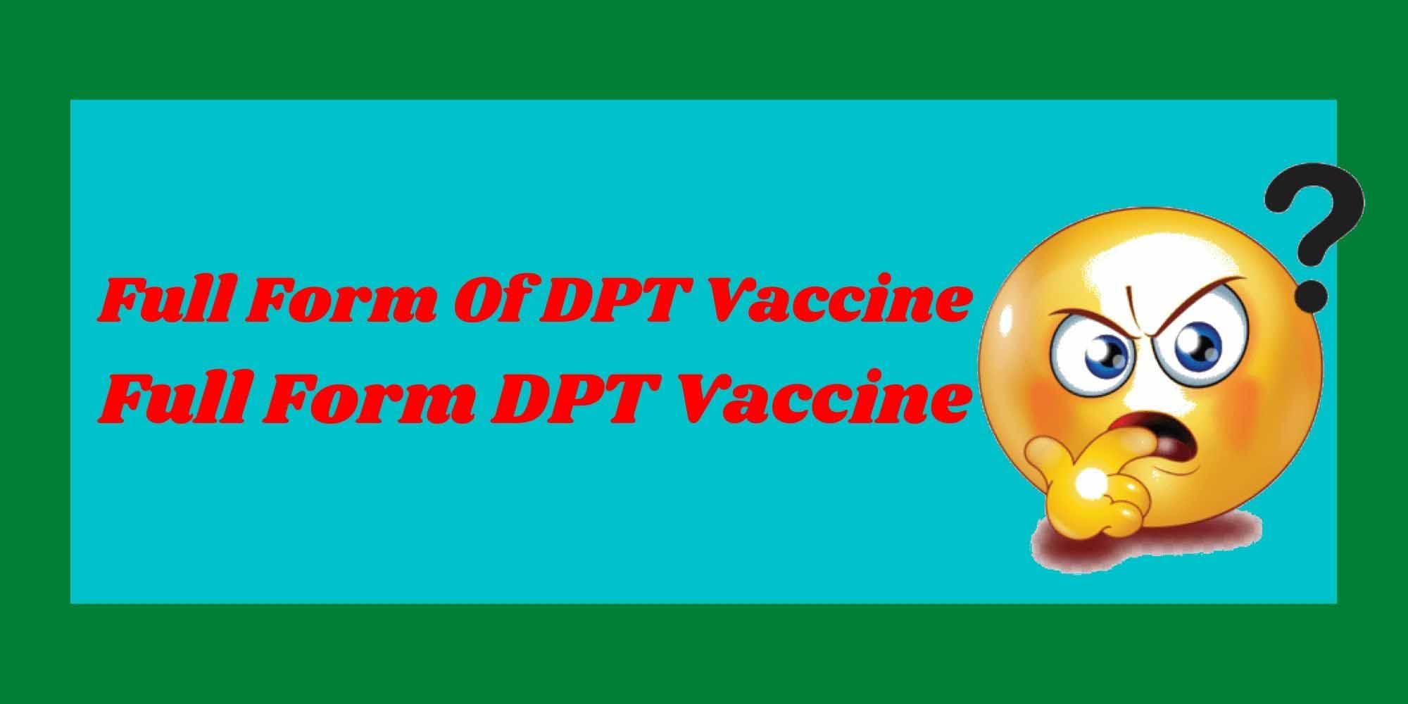Full Form Of DPT Vaccine